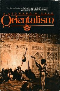 essays on orientalism said The field of post colonial studies come in to being with the publication of edward said book orientalism (1918) said argued that western especially imperialist, society defined themselves in opposition to the culture they dominated and were seen in contrast to the advanced, rational and benevolent societies of the west.